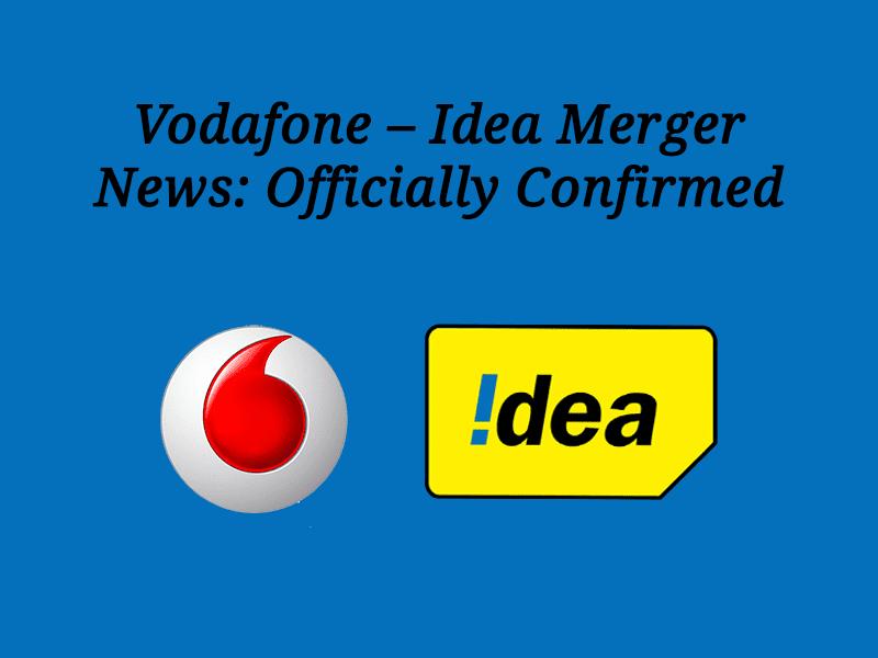 Vodafone- Idea Merger News: Officially Confirmed