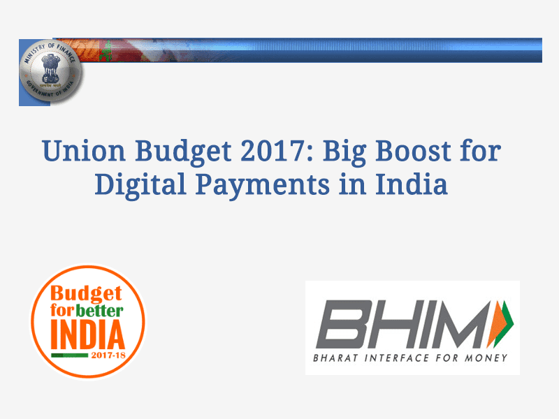 Union Budget 2017: Big Boost for Digital Payments in India