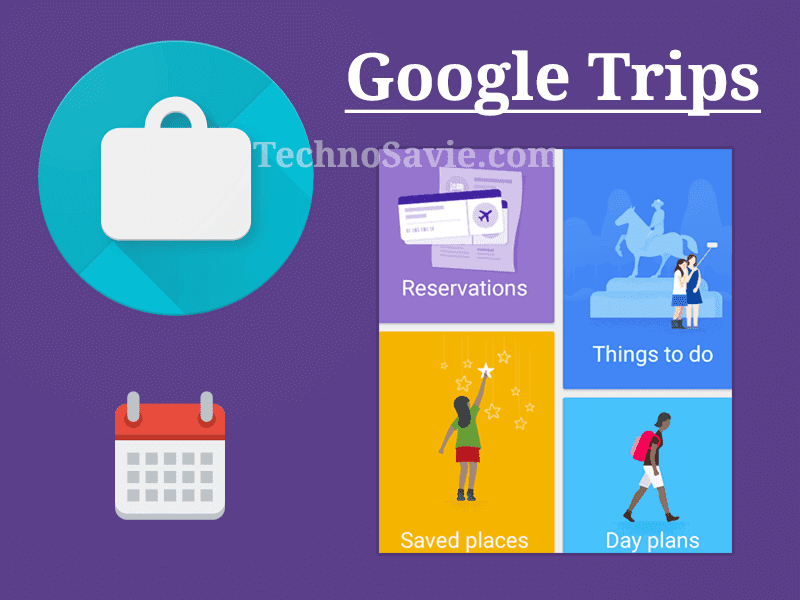 Google Trips Update: Automatically Organize your Trip Details in One Place