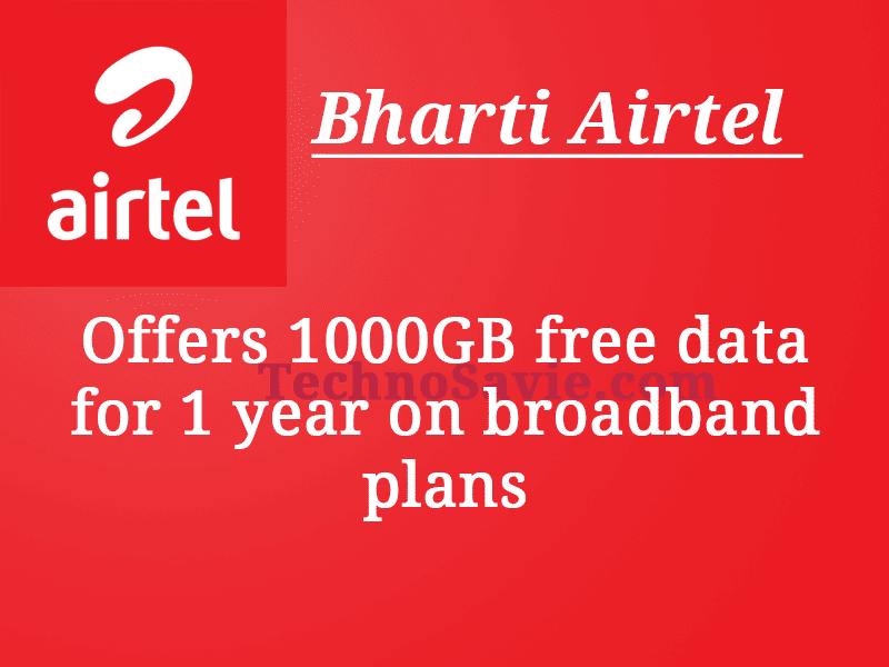 Airtel Broadband: Offers 1000GB free data for 1 year on broadband plans