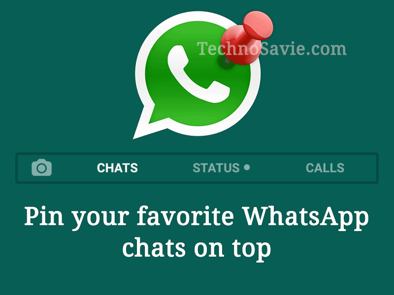 Pin your favorite WhatsApp chats on top