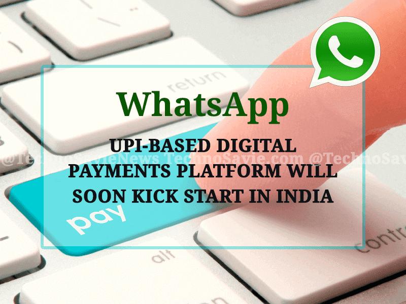 WhatsApp UPI-based digital payments platform will soon kick-start in India