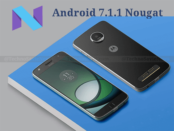 Moto Z Play Android 7.1.1 Nougat Update