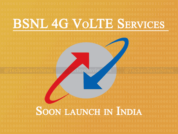 BSNL to soon launch 4G VOLTE services in India