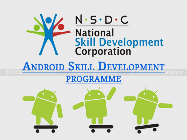 NSDC and Google India launched Android Skill Development programme