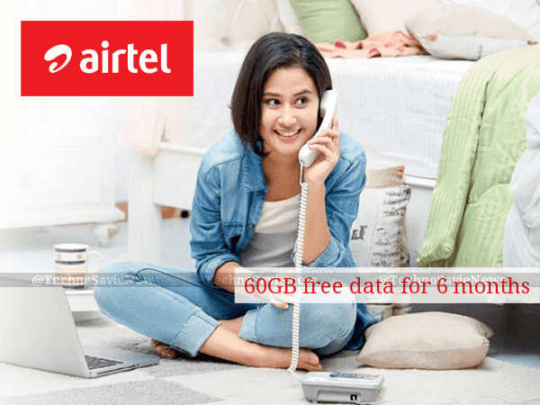 Airtel 60GB free data offer for Postpaid customers for 6 months