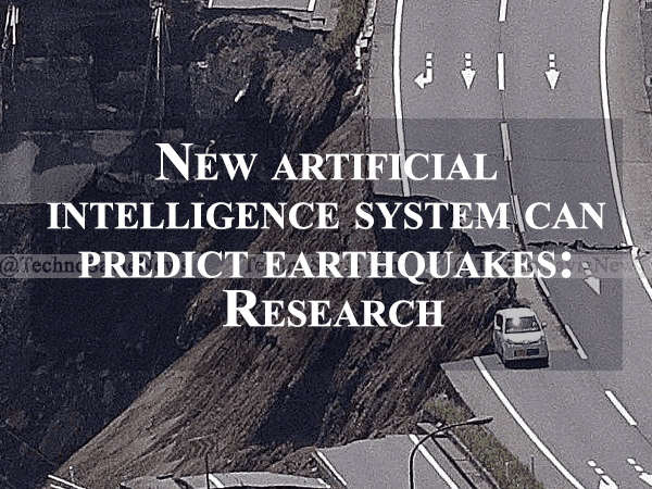 New artificial intelligence system can predict earthquakes